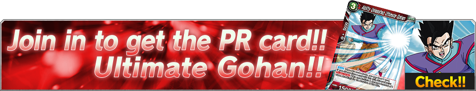 Join in to get the PR card!! Ultimate Gohan!!