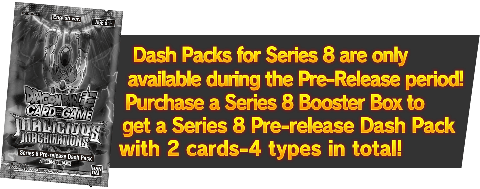 Dash Packs for Series 8 are only available during the Pre-Release period!