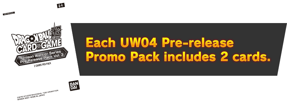 Each UW04 Pre-release Promo Pack includes 2 cards.