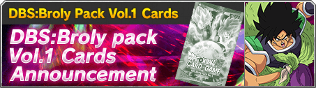 DBS: Broly pack Vol. 1 Card Announcement